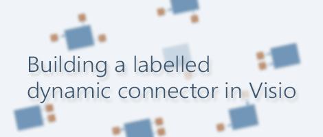 LabelledDynamicConnectorInVisio